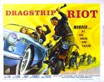 dragstrip_riot_poster_02 50s 1950s Poster Movie Girls Women Bad Illustration Pulp Exploitation