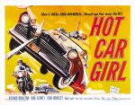 hot_car_girl_poster_02 50s 1950s Poster Movie Girls Women Bad Illustration Pulp Exploitation