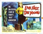 live_fast_die_young_poster_02 50s 1950s Poster Movie Girls Women Bad Illustration Pulp Exploitation